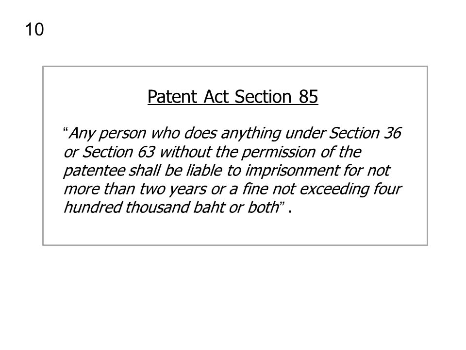 "Patent Act Section 85 "" Any person who does anything under Section 36 or Section 63 without the permission of the patentee shall be liable to imprison"