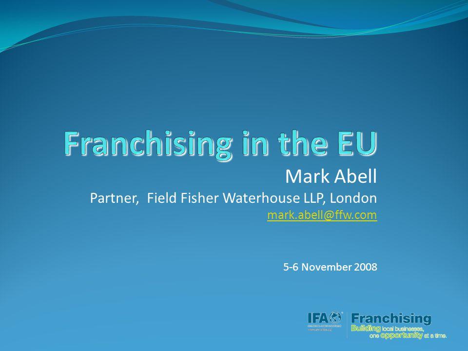 Mark Abell Partner, Field Fisher Waterhouse LLP, London mark.abell@ffw.com 5-6 November 2008