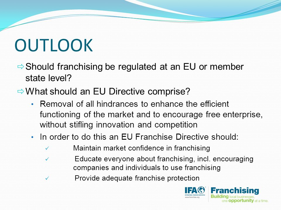 OUTLOOK  Should franchising be regulated at an EU or member state level.
