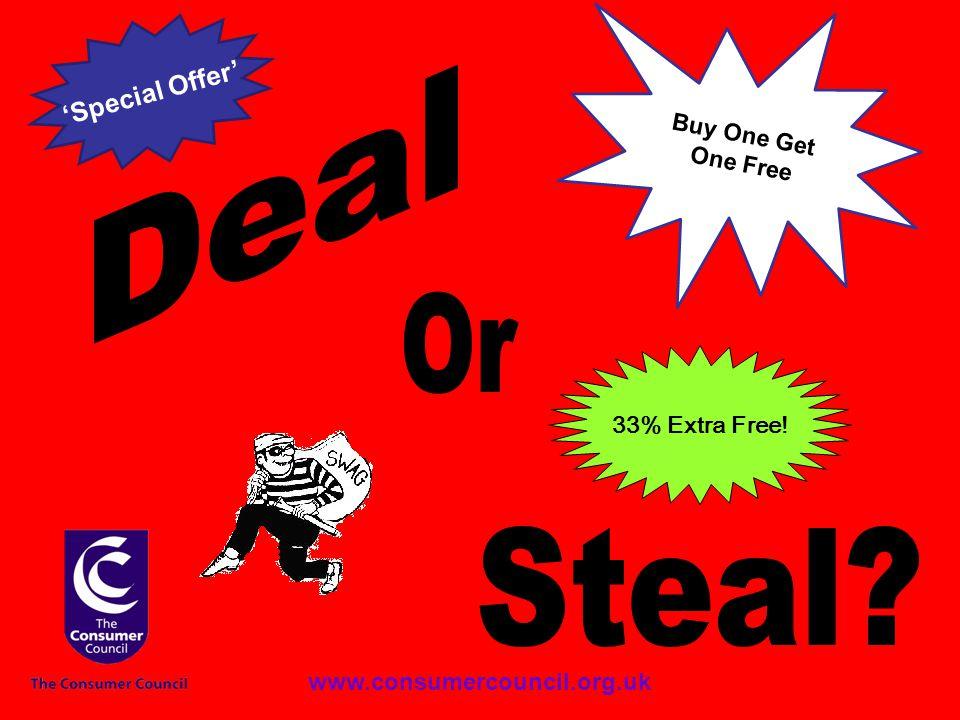 B u y O n e G e t O n e F r e e 'Special Offer' 33% Extra Free! www.consumercouncil.org.uk
