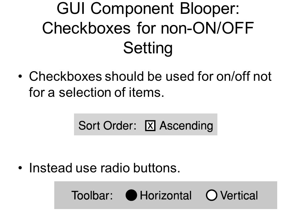 GUI Component Blooper: Checkboxes for non-ON/OFF Setting Checkboxes should be used for on/off not for a selection of items.