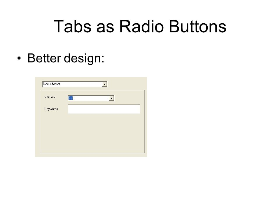 Tabs as Radio Buttons Better design: