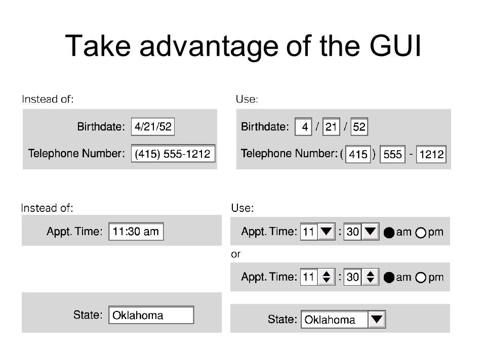 Take advantage of the GUI