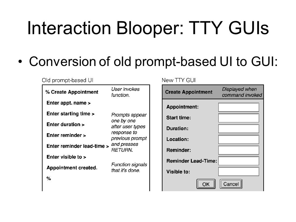 Interaction Blooper: TTY GUIs Conversion of old prompt-based UI to GUI: