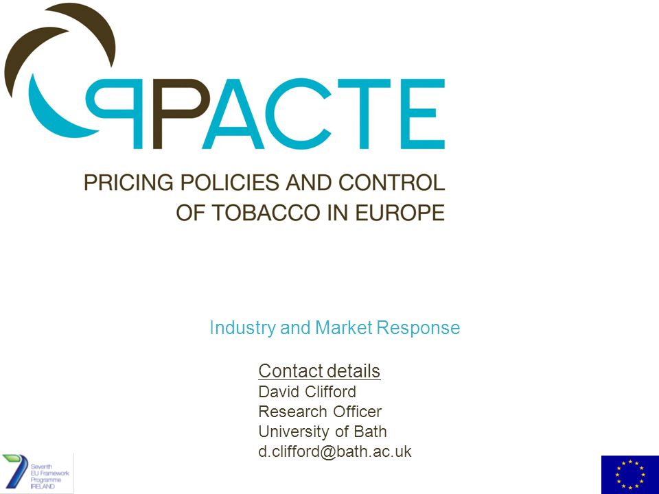 Industry and Market Response Contact details David Clifford Research Officer University of Bath d.clifford@bath.ac.uk