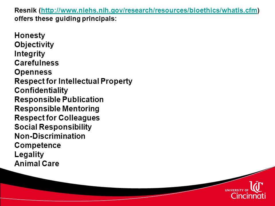Resnik (http://www.niehs.nih.gov/research/resources/bioethics/whatis.cfm) offers these guiding principals:http://www.niehs.nih.gov/research/resources/