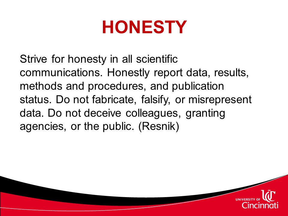 HONESTY (Cont.'d) The important part here is DISCLOSURE.