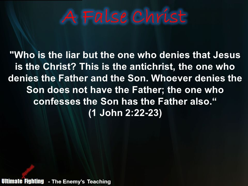 Who is the liar but the one who denies that Jesus is the Christ.