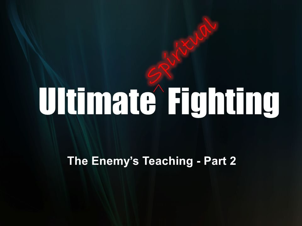 Ultimate Fighting The Enemy's Teaching - Part 2