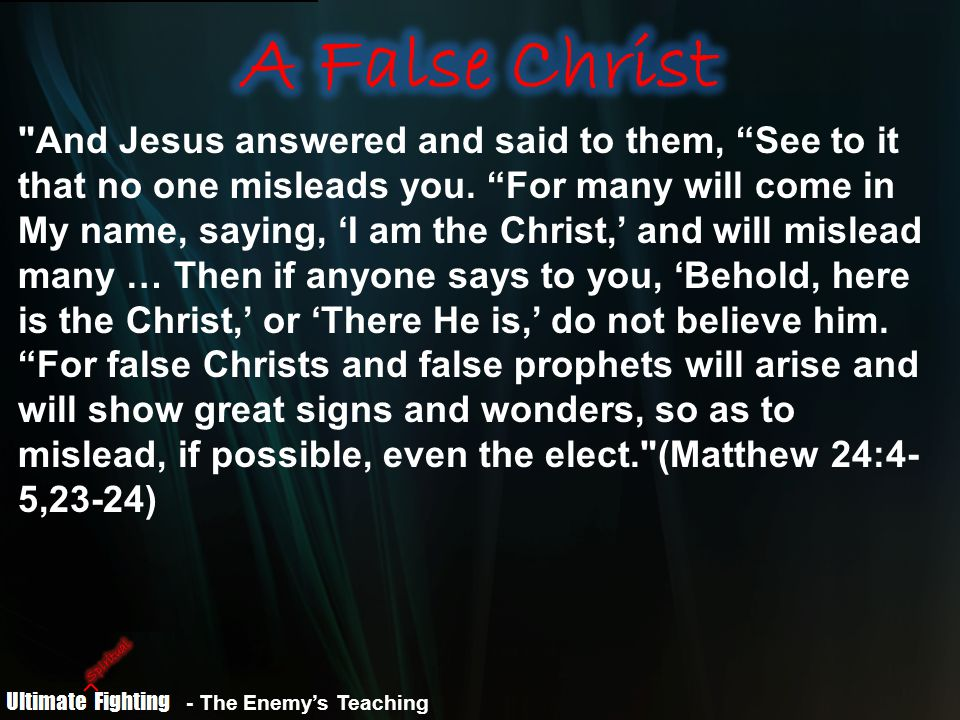 And Jesus answered and said to them, See to it that no one misleads you.