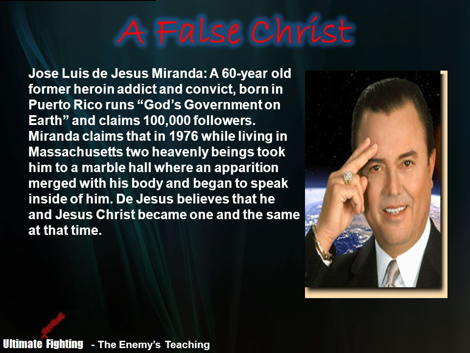 Jose Luis de Jesus Miranda: A 60-year old former heroin addict and convict, born in Puerto Rico runs God's Government on Earth and claims 100,000 followers.