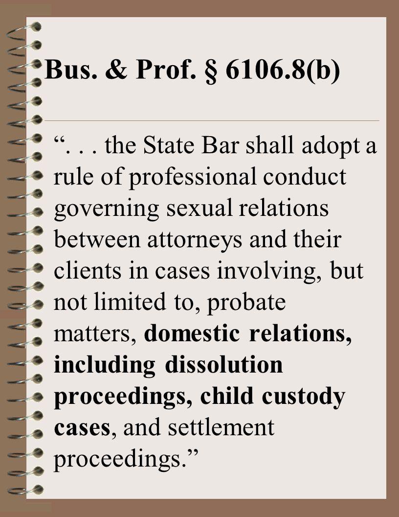 Bus. & Prof. § 6106.8(b) ...