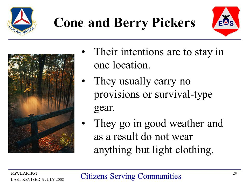20MPCHAR..PPT LAST REVISED: 9 JULY 2008 Citizens Serving Communities Cone and Berry Pickers Their intentions are to stay in one location.