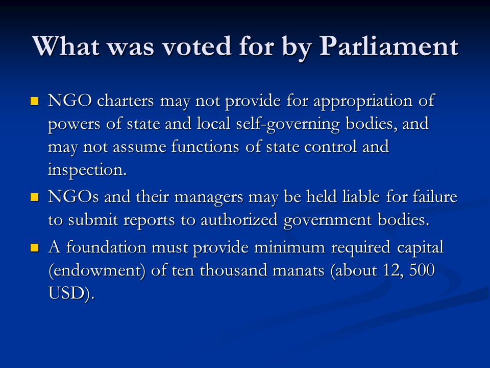 What was voted for by Parliament NGO charters may not provide for appropriation of powers of state and local self-governing bodies, and may not assume functions of state control and inspection.