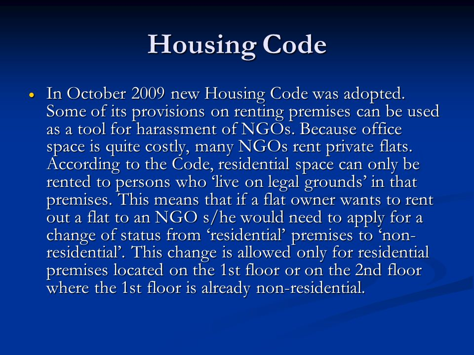 Housing Code  In October 2009 new Housing Code was adopted.