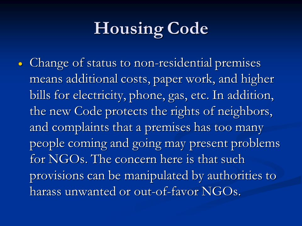 Housing Code  Change of status to non-residential premises means additional costs, paper work, and higher bills for electricity, phone, gas, etc.