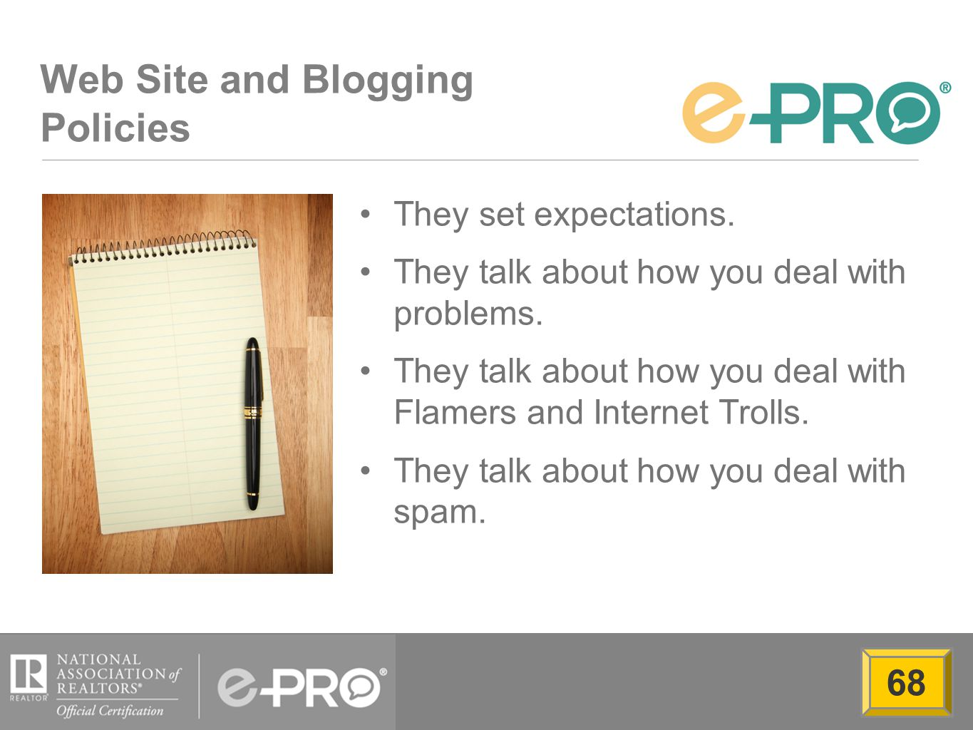 Web Site and Blogging Policies They set expectations.