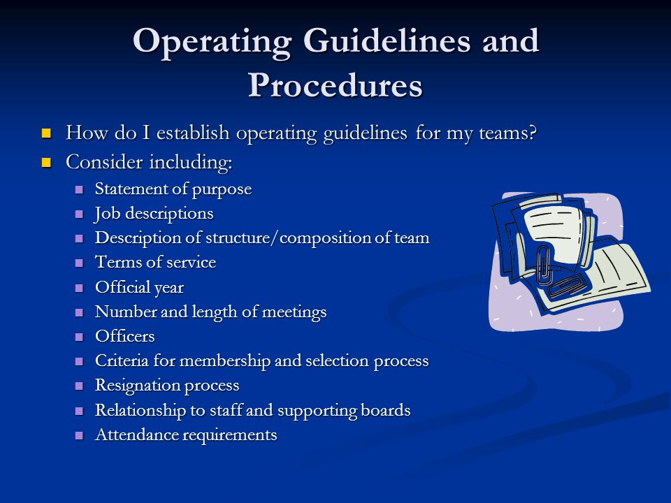 Operating Guidelines and Procedures How do I establish operating guidelines for my teams.