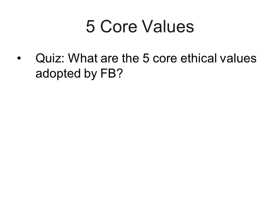 5 Core Values Honesty/Integrity ( 誠, 正直 ) –A business professional should be honest and incorruptible.