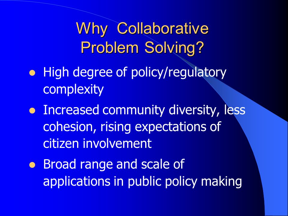 Why Collaborative Problem Solving.