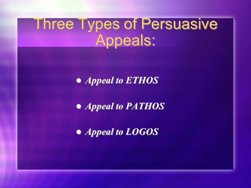 What is a Persuasive Appeal? An argument that a speaker/writer directs toward a certain belief/feeling/attitude that his/her audience holds Allows spe