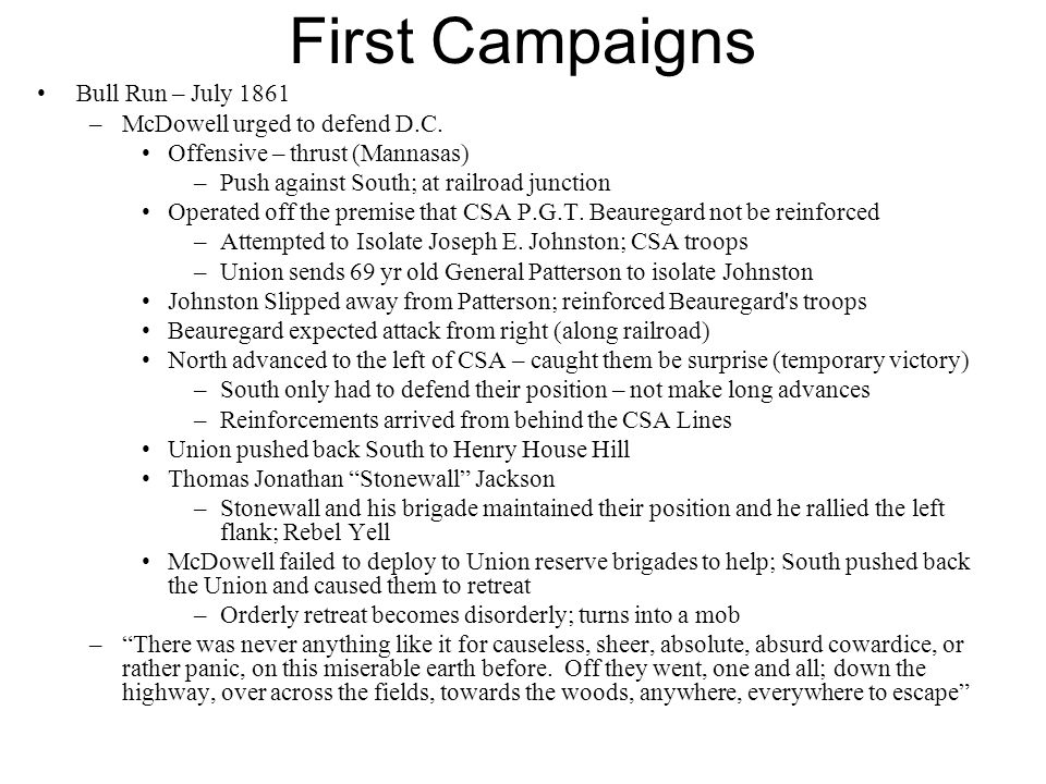 First Campaigns Bull Run – July 1861 –McDowell urged to defend D.C.