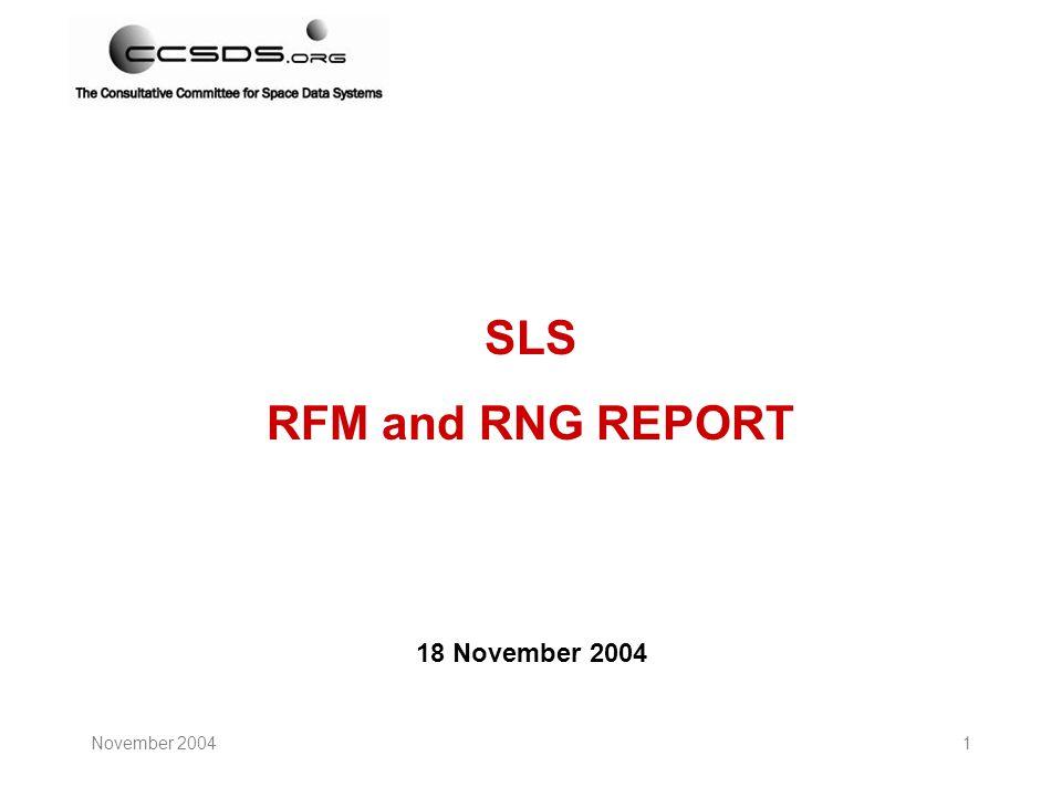 November 20041 SLS RFM and RNG REPORT 18 November 2004