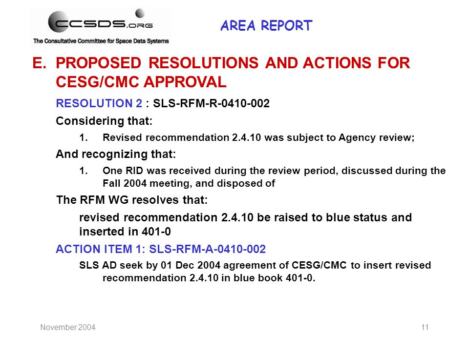 November 200411 E.PROPOSED RESOLUTIONS AND ACTIONS FOR CESG/CMC APPROVAL RESOLUTION 2 : SLS-RFM-R-0410-002 Considering that: 1.Revised recommendation
