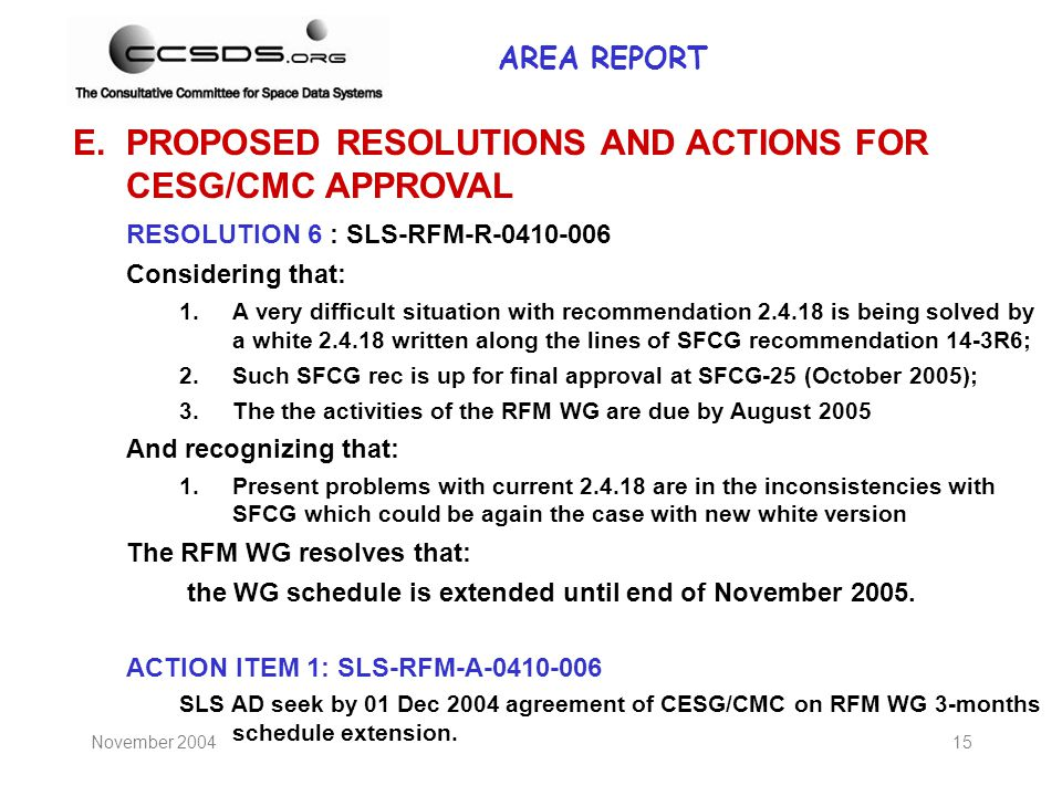 November 200415 E.PROPOSED RESOLUTIONS AND ACTIONS FOR CESG/CMC APPROVAL RESOLUTION 6 : SLS-RFM-R-0410-006 Considering that: 1.A very difficult situat