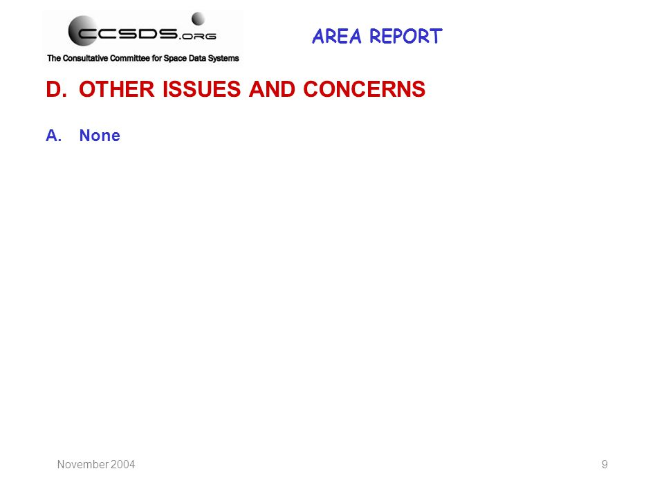 November 20049 D.OTHER ISSUES AND CONCERNS A.None AREA REPORT