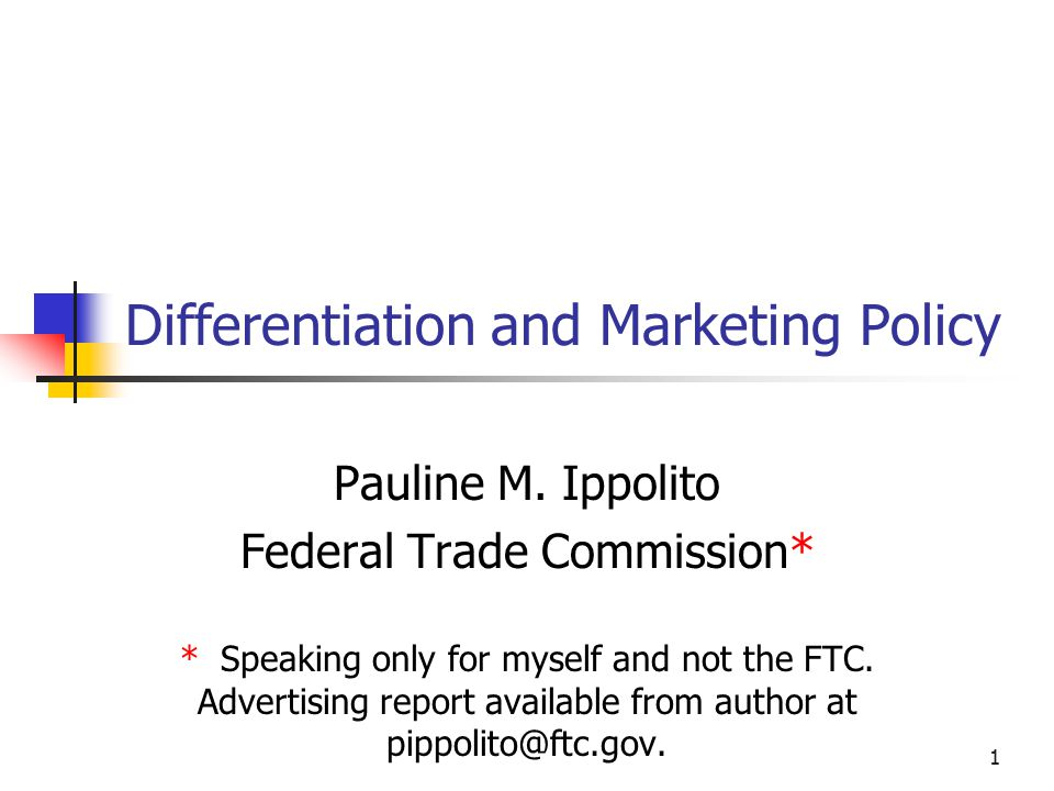 1 Differentiation and Marketing Policy Pauline M.