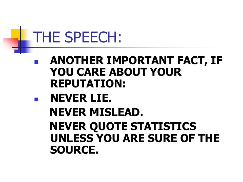 THE SPEECH: ANOTHER IMPORTANT FACT, IF YOU CARE ABOUT YOUR REPUTATION: NEVER LIE.