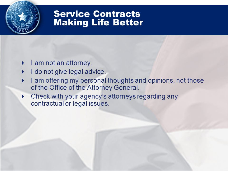 Service Contracts Making Life Better  I am not an attorney.