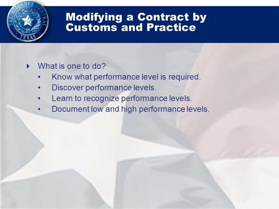 Modifying a Contract by Customs and Practice  What is one to do.