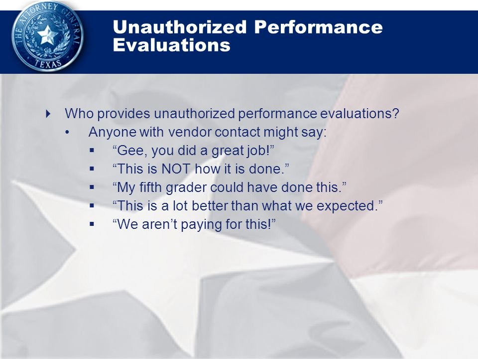 Unauthorized Performance Evaluations  Who provides unauthorized performance evaluations.