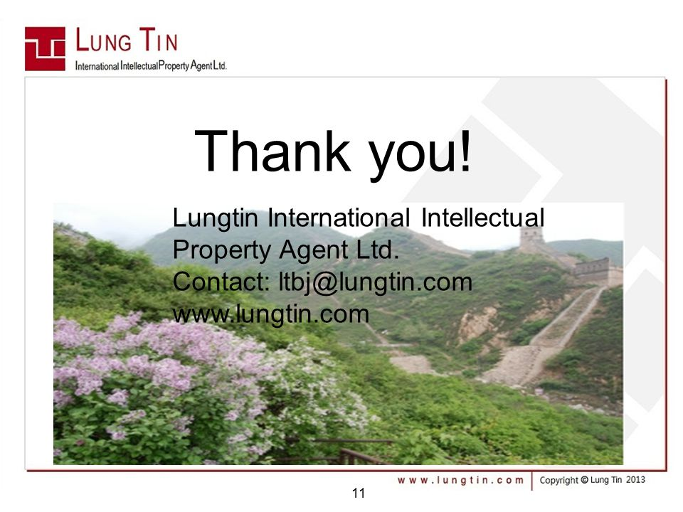 11 Thank you. Lungtin International Intellectual Property Agent Ltd.