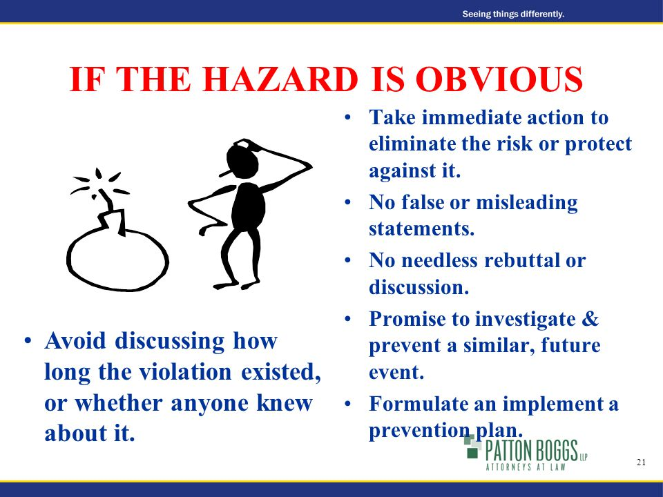 IF THE HAZARD IS OBVIOUS Take immediate action to eliminate the risk or protect against it.