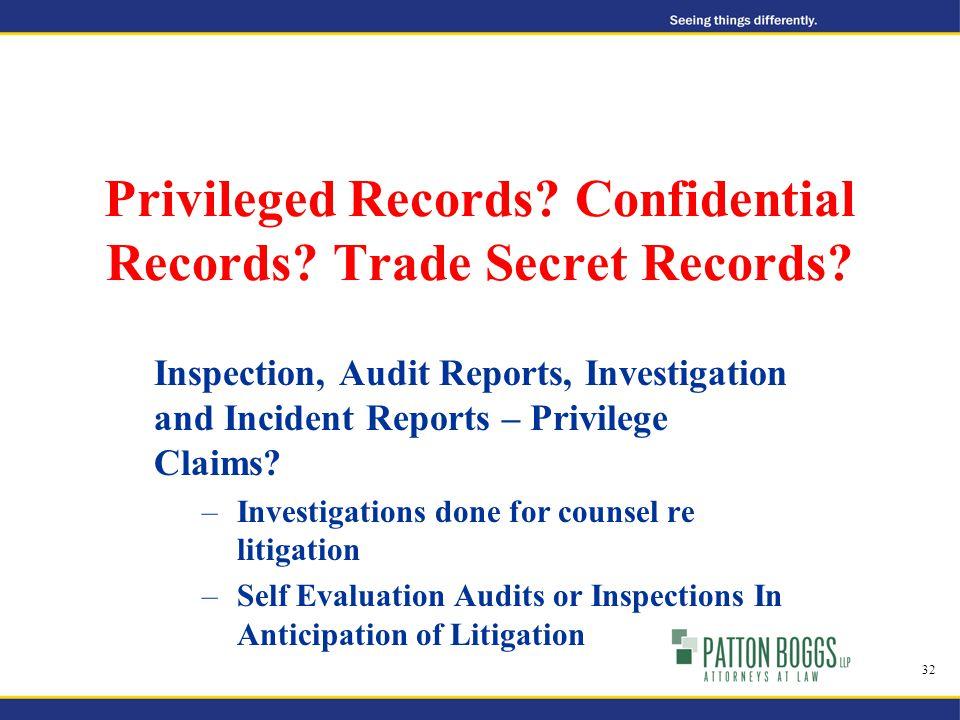 Privileged Records. Confidential Records. Trade Secret Records.