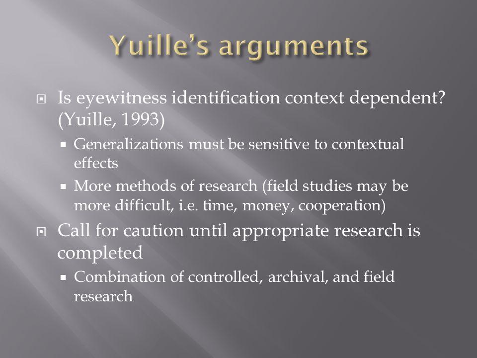  Is eyewitness identification context dependent.