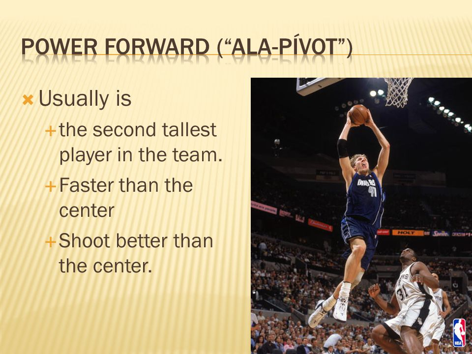  The tallest player. Plays and shot under the basket  Usually is the strongest player.