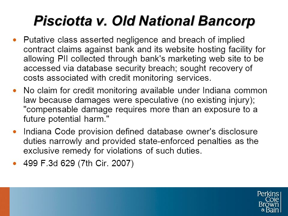 Pisciotta v. Old National Bancorp  Putative class asserted negligence and breach of implied contract claims against bank and its website hosting faci