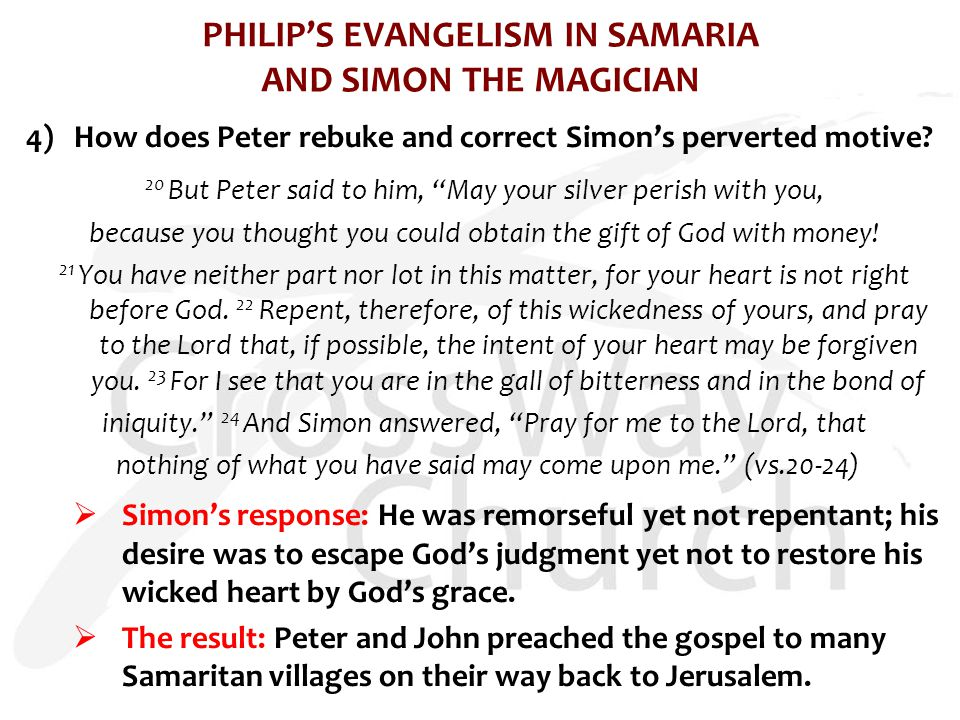 PHILIP'S EVANGELISM IN SAMARIA AND SIMON THE MAGICIAN 4)How does Peter rebuke and correct Simon's perverted motive.