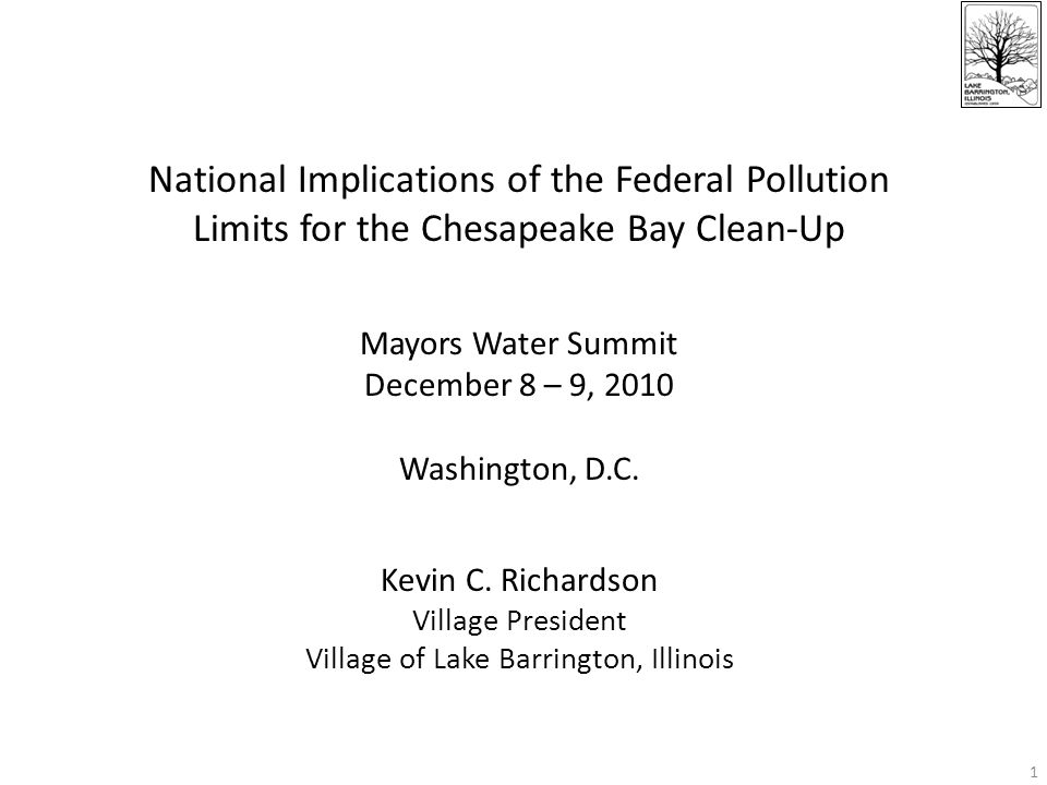 1 National Implications of the Federal Pollution Limits for the Chesapeake Bay Clean-Up Mayors Water Summit December 8 – 9, 2010 Washington, D.C. Kevi