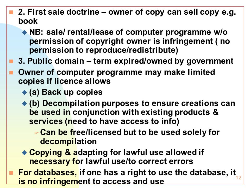 12 n 2. First sale doctrine – owner of copy can sell copy e.g.