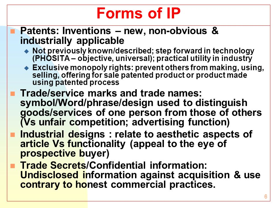 7 Forms of IP (Contd.) n Geographical Indications: Mislead the public on geographic origin of goods n Layout Designs and integrated circuits: telecoms and internet connectivity n Copyright and neighbouring/related rights : expression of ideas; bringing ideas to the public (performers, producers and broadcasters n Relevant IPRs in IT: Patents; TMs (Role of TM in branding & Copyright for expressions of ideas; coverage of software)