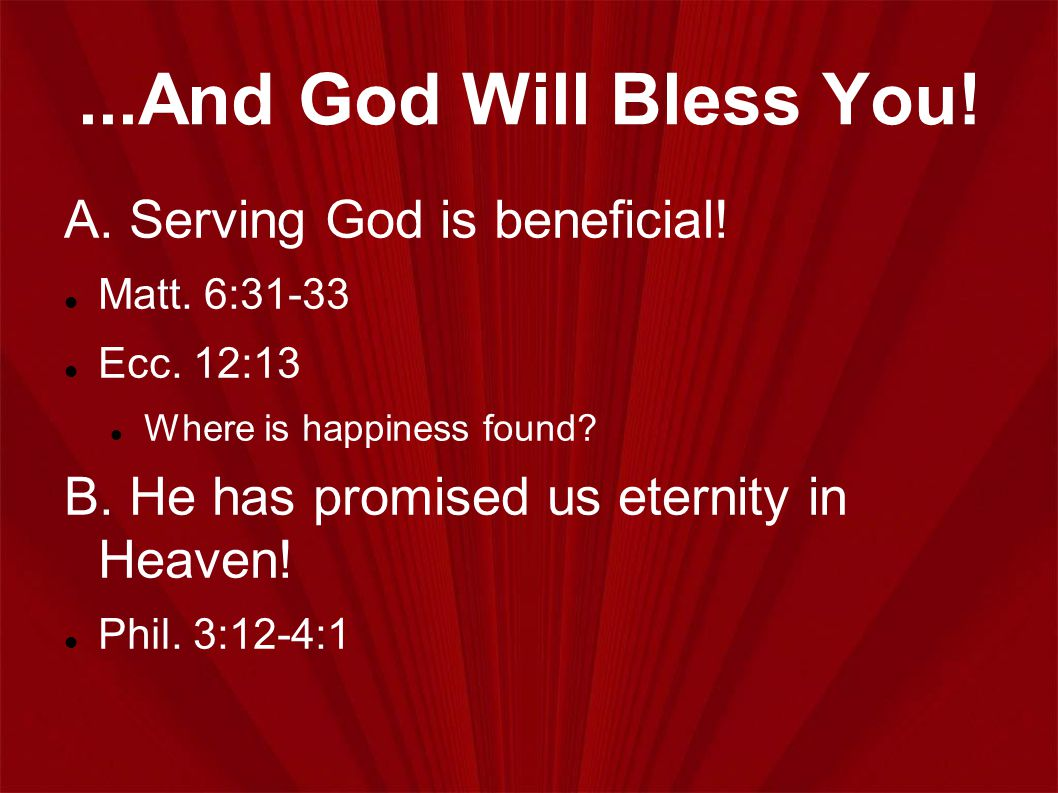 ...And God Will Bless You. A. Serving God is beneficial.