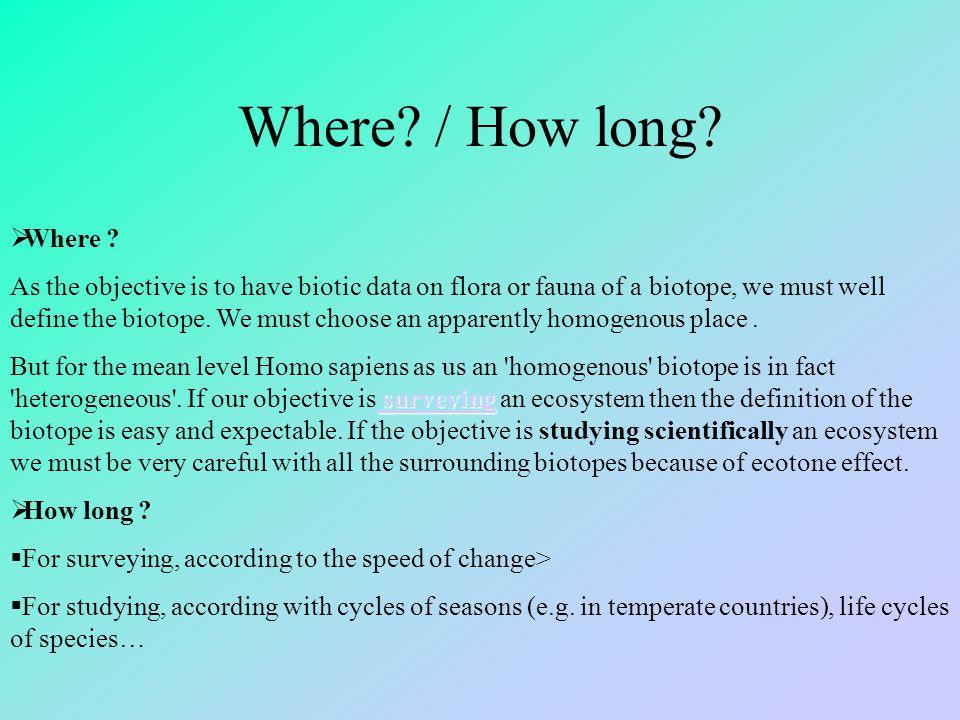 Where. / How long.  Where .