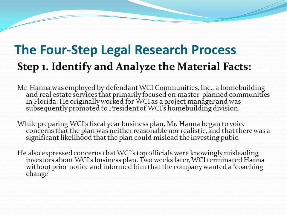 The Four-Step Legal Research Process Step 1. Identify and Analyze the Material Facts: Mr.