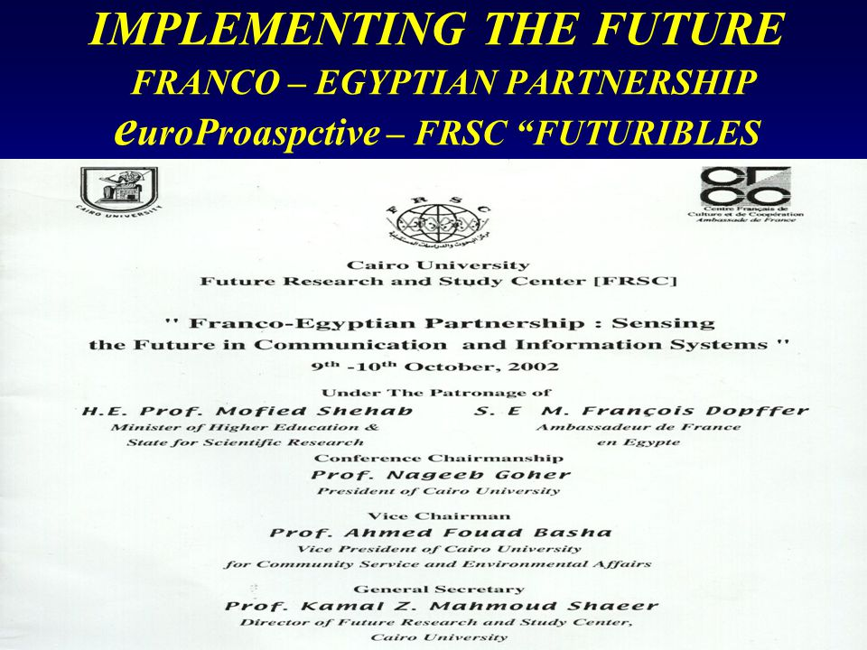 "IMPLEMENTING THE FUTURE FRANCO – EGYPTIAN PARTNERSHIP e uroProaspctive – FRSC ""FUTURIBLES"