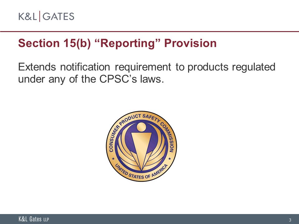 4 Section 15(c) Notification Provisions CPSC may issue notice and order an end to product distribution—apparently without any hearing—by deciding to file an imminent hazard case & give notice to the manufacturer.